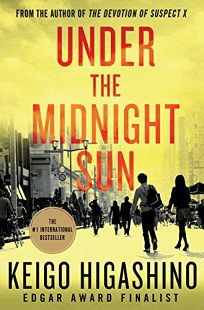 Fiction Book Review: Under the Midnight Sun by Keigo Higashino, trans. from the Japanese by Alexander O. Smith with Joseph Reeder. Minotaur, $26.99 (560p) ISBN 978-1-250-10579-0