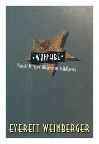 Wannabe: A Would-Be Players Misadventures in Hollywood