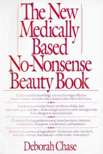 The New Medically Based No-Nonsense Beauty Book