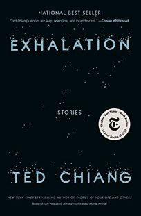 Fiction Book Review: Exhalation: Stories by Ted Chiang. Knopf, $25.95 (368p) ISBN 978-1-101-94788-3
