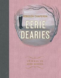 Eerie Dearies: 26 Ways to Miss School