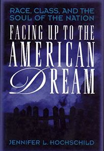 Facing Up to the American Dream: Race