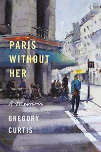 Paris Without Her: A Memoir
