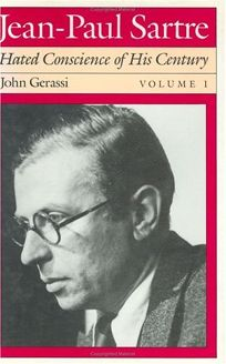 Jean-Paul Sartre: Hated Conscience of His Century