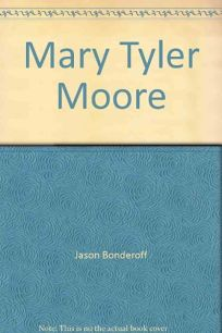 Mary Tyler Moore: A Biography