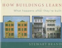 How Buildings Learn: What Happens After Theyre Built