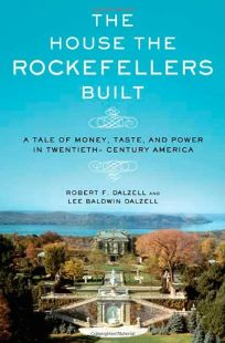 The House the Rockefellers Built: A Tale of Money