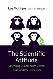 <em> </em> The Scientific Attitude: Defending Science from Denial