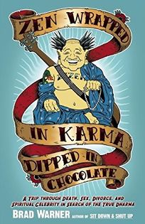 Zen Wrapped in Karma Dipped in Chocolate: A Trip Through Death
