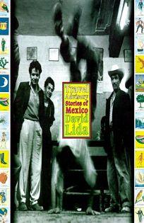 Travel Advisory: Stories of Mexico