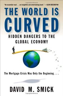 The World Is Curved: Hidden Dangers to the Global Economy