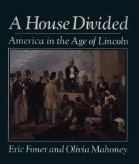 House Divided: America in the Age of Lincoln