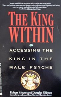 King Within: Accessing the King in the Male Psyche