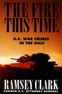Fire This Time: U. S. War Crimes in the Gulf