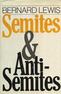 Semites and Anti-Semites: An Inquiry Into Conflict and Prejudice
