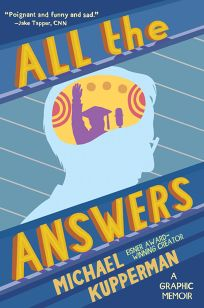 All the Answers: A Graphic Memoir