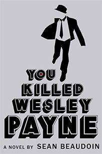 You Killed Wesley Payne