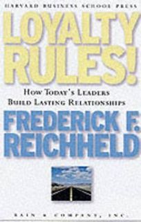 LOYALTY RULES: How Todays Leaders Build Lasting Relationships