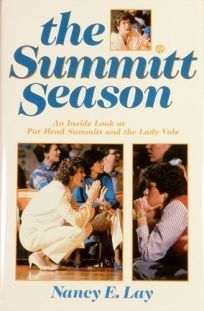 The Summitt Season: An Inside Look at Pat Head Summitt and the Lady Vols