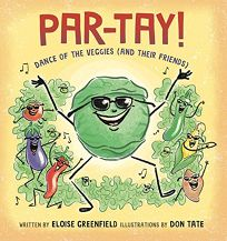 Par-Tay! Dance of the Veggies and Their Friends