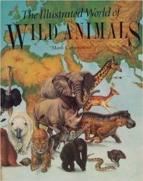The Illustrated World of Wild Animals