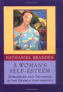A Womans Self-Esteem: Struggles and Triumphs in the Search for Identity