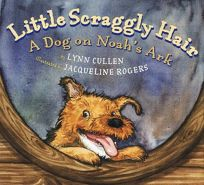 LITTLE SCRAGGLY HAIR: A Dog on Noahs Ark