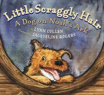 LITTLE SCRAGGLY HAIR: A Dog on Noahs Ark