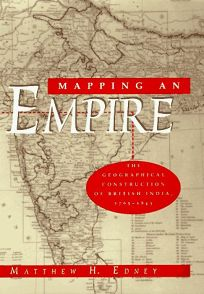 Mapping an Empire: The Geographical Construction of British India