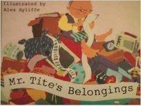 Mr. Tites Belongings