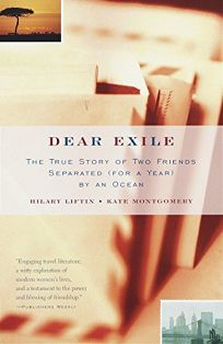 Dear Exile: The Story of a Friendship Separated for a Year by an Ocean