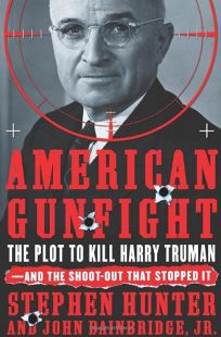 American Gunfight: The Plot to Kill Harry Truman—and the Shoot-out That Stopped It