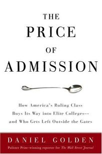 The Price of Admission: How Americas Ruling Class Buys Its Way into Elite Colleges—and Who Gets Left Outside the Gates