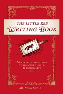 The Little Red Writing Book: 20 Powerful Principles of Structure