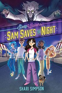 Sam Saves the Night Sleep Wakers #1