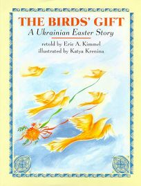 The Birds Gift: A Ukrainian Easter Story