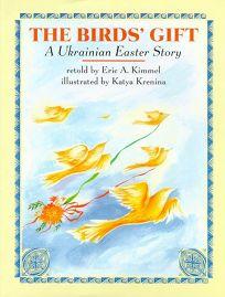 The Birds Gift: A Ukrainian Easter Story