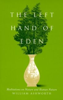 The Left Hand of Eden: Meditations on Nature and Human Nature