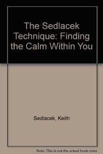 The Sedlacek Technique: Finding the Calm Within You