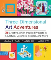 Three-Dimensional Art Adventures: 36 Creative