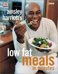 AINSLEY HARRIOTTS LOW-FAT MEALS IN MINUTES