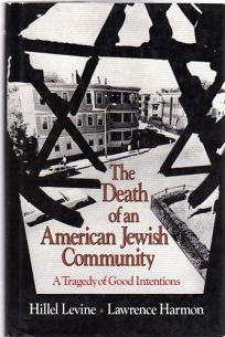 The Death of an American Jewish Community: A Tragedy of Good Intentions