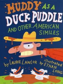 Muddy as a Duck Puddle and Other American Similes