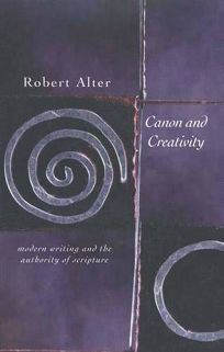 Canon and Creativity: Modern Writing and the Authority of Scripture