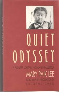 Quiet Odyssey: A Pioneer Korean Woman in America