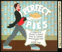 Perfect Pies: A Complete Savory & Sweet Fare of Unique Wholesome Pies