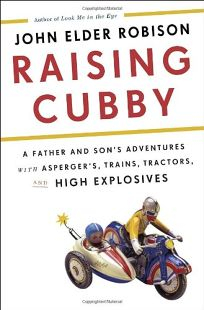 Raising Cubby: A Father and Sons Adventures with Aspergers