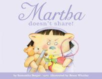 Martha Doesnt Share!