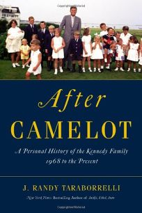 After Camelot: A Personal History of the Kennedy Family 1968 to the Present