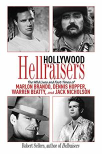 Hollywood Hellraisers: The Wild Lives and Fast Times of Marlon Brando